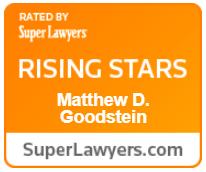 Super Lawyers Rising Stars Award - Matthew D. Goodstein